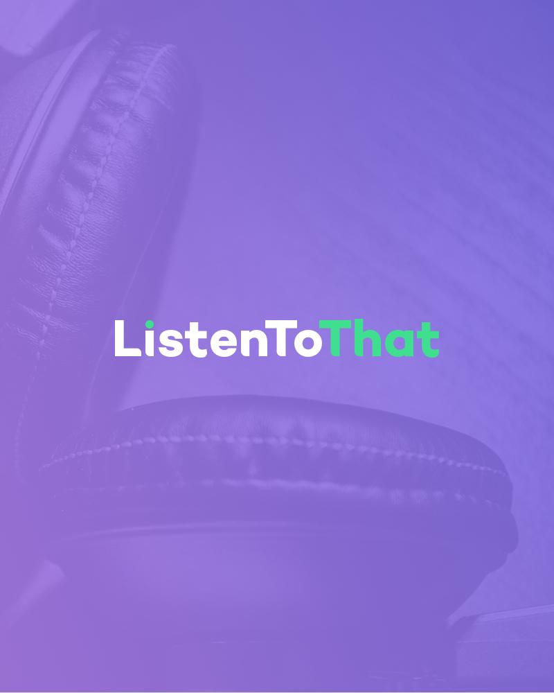 ListenToThat